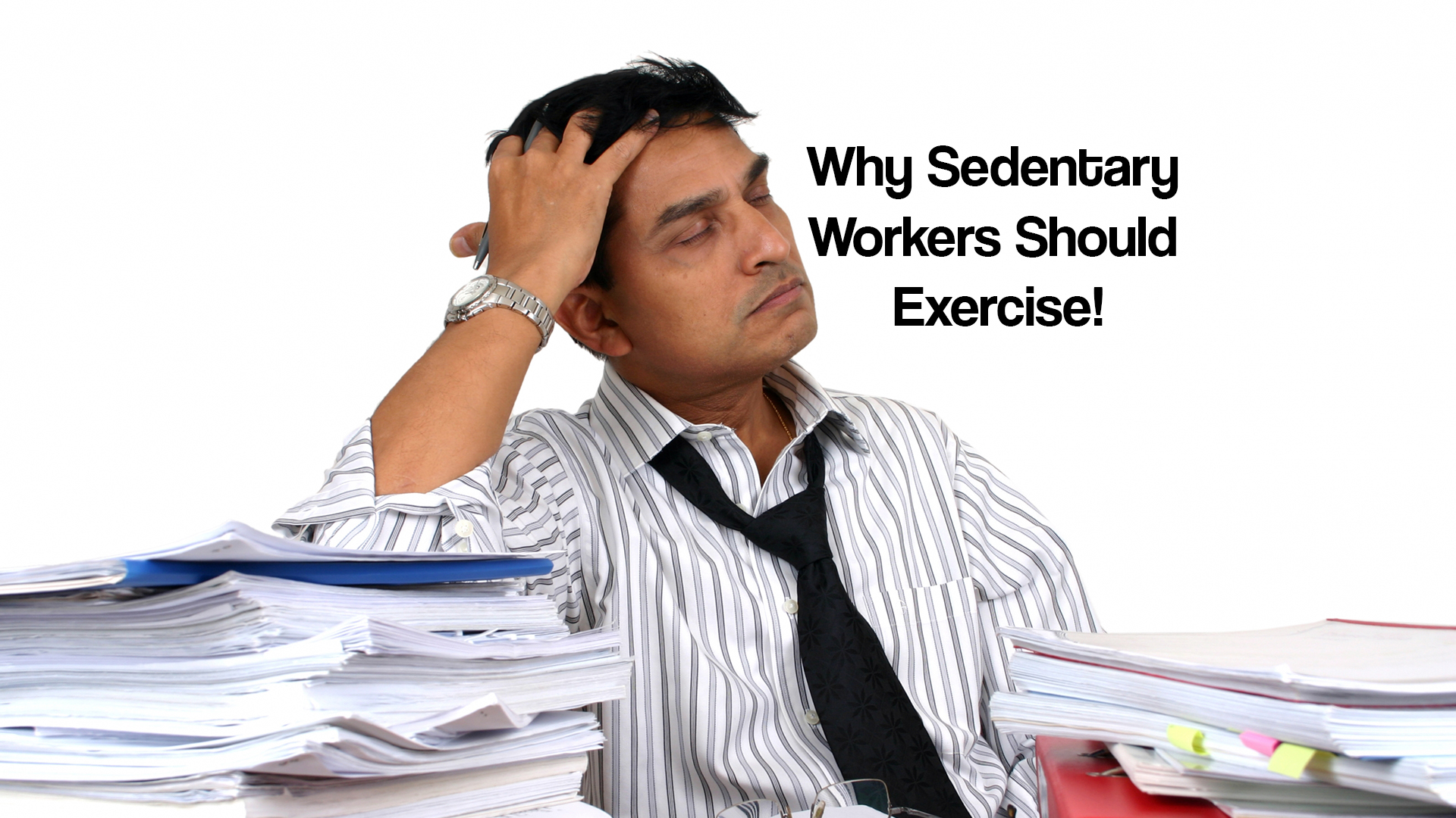 Why Sedentary Workers Should Exercise